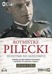 ROTMISTRZ PILECKI. OCHOTNIK DO AUSCHWITZ (CD/MP3)